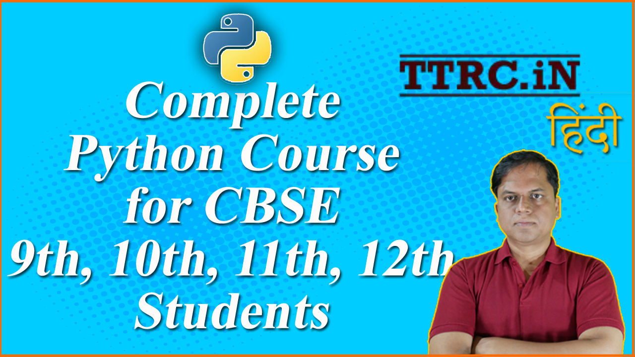Complete Python Course for CBSE Class 9th 10th 11th and 12th Students