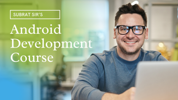 Android Development Course for Beginners with Tips and Tricks